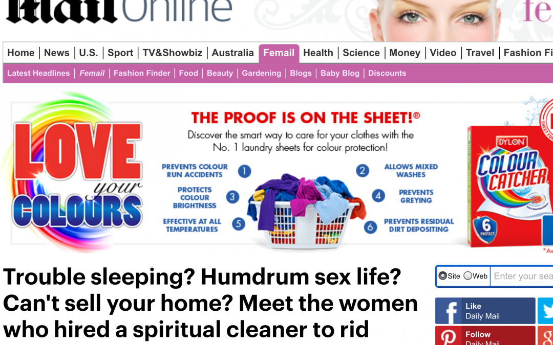 Featured in The Daily Mail 'Women who have their homes spiritually cleansed'